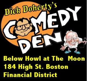 Dick Doherty's Comedy Den, Boston — Dick Doherty's Comedy Den Below Howl at the Moon