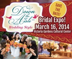 Victoria Gardens Cultual Center's Down The Aisle... Wedding Style Bridal Expo, Rancho Cucamonga