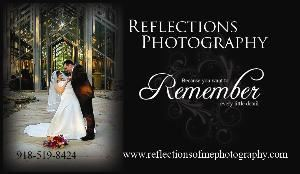 Reflections Photography, Wagoner — It is said that a wedding day is the fulfillment of all happiness. A day of beginnings & endings, happiness & sadness, tears & joy. Each smile, tear, and embrace, tells the story. Reflections captures your wedding with the heart of a mother and eye of an artist, knowing whatever the day holds it is forever etched in the hearts of its participants.
