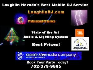 "GZ Entertainment, Laughlin — We are the Tri-State Area's Premier DJ Service covering Laughlin Nevada,Kingman Arizona, Bullhead City Arizona,Lake Havasu City Arizona, Las Vegas, Henderson, Green Valley & Needles California. We offer a State of the Art Sound and Light Show. Over 15 Years of Experience as a Professional DJ, Sound Engineer & Broadcast Engineer. We specialize in Weddings, Corporate Events, Private Parties. No hidden costs. One Price that cannot be beat. What ever your budget. We will beat any other price! WE also offer Karaoke as a party favor with over 800 songs. Our music library is over 4000 songs strong. Standards, Top 40, Country, Hip Hop, Techno, Disco, Oldies. We will find your favorite song prior to your event guaranteed. We love to help you plan your next event. Call Today or visit our web site for all the details. Check out our ""Spring Special""!!!!! 702-379-9865 Dates are going fast. BOOK TODAY! www.Laughlindj.com"