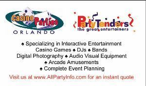 "The Party Corp, Orlando — Let us ""Create a FUN Memory"" that will last for years to come! Weddings, Conventions, FUNDRAISERS - your special occasion!  IGNITE your event with PartyTenders personable, attractive and entertaining DJs, Casino Dealers, Showgirls, Magicians,Fortune Tellers, Greeters who will complete any occasion. Our elegant Blackjack, Poker, Roulette or Craps tables add SIZZLE to any occasion and ""The Excitement is Contagious"" Licensed and Insured. References available."