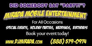 Mirada Mobile Entertainment, Beaumont — Professional Disc Jockey (DJ), Master of Ceremonies (MC), and Karaoke Services for ALL Occasions for ALL of Southern California.