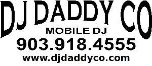 DJ Daddy Co, Marshall — Your East Texas Mobile DJ for weddings, reunions, quinceaneras, corporate events, fund raisers or whenever your event needs music and/or a professional MC.
