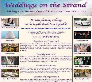 Weddings On The Strand, Myrtle Beach — Weddings on the Strand places the Myrtle Beach Area's most talented wedding professionals right at your finger tips. Serving brides and grooms along the Grand Strand for over twenty-five years, we present you with an arena of impressive wedding resources providing effective, worry-free, one-stop-shopping.