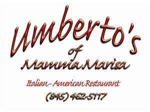 Umberto's Of Mamma Marisa, Poughkeepsie — A family owned and operated Italian-American restaurant. Which has been in business for more than 30 years.
