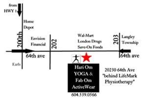 Hari Om Yoga langley, Langley — Hari Om Yoga langley is located on the south side of 64th Ave across from Save-On Foods (north side 64th ave) between 202 and 203 behind Life Mark Health Centre in a 3 year old beige building with black trim. Parking is readily available with over 50 spots.