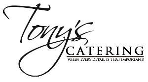 Tony's Catering, Houston — UNPARALLELED FOOD, SERVICE AND ATTENTION TO DETAIL!