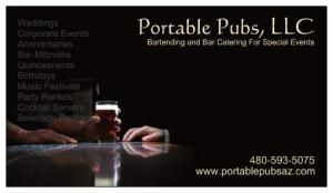 Portable Pubs Bartending Services, Gilbert — Portable Pubs Bartending Services for Gilbert, Az and working parties in Phoenix valley since 2004.