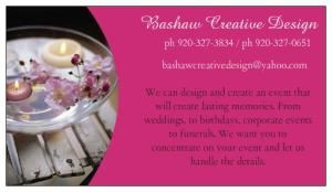 Bashaw Creative Design, Chilton — We are a full service design company. We will research, price, put together and make your vision a reality. We will then also be there on the day of your event to make sure that it pulls together perfectly
