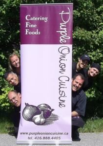 Purple Onion Cuisine-fine catering specialists, Stouffville — This photo showcases our wonderful staff and our fantastic banner.