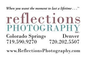 "Reflections Photography, Colorado Springs — Do you want photos that are fun, creative, high quality and at a price you can afford?  Call Reflections Photography, Inc.  We have photographed over 2000 weddings and countless portraits.  Our trademark is ""When You Want the Moment to Last a Lifetime...""  Call us today!"