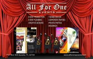 All For One Events, Apopka — We are a full event planning company that has catering, Themed decor and entertainment in house. We haave benn in business since 1996. We pride ourselves in producing an event that you will never forget. Let us do the work so you can enjoy your special time. We specialize in Luau's, weddings, Bar Mitzvahs, Bat Mitzvahs, birthdays, Childrens parties, corporate events or anything else that you might be celebrating.