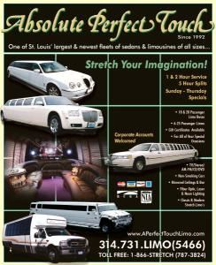 A Perfect Touch Limo, Saint Louis — A Absolute Perfect Touch Limousine has been serving the St. Louis, St. Charles, St. Peters and O'Fallon Missouri area since 1992. We have the largest selection of different types and sizes of Limousines in the St. Louis area. We offer stretched Chrysler 300s, Escalades, Jaguars, Lincolns, Hummers and Luxury Coaches ranging from 1-38 passengers. Visit our web site and see all cars on-line inside and out as well as pricing for all vehicles.