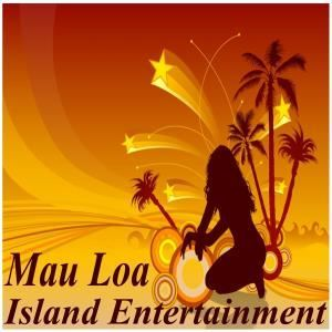 Mau Loa Island Entertainment