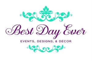 Best Day Ever-Events, Designs, and Decor