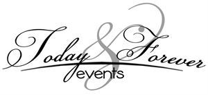 Today & Forever Events
