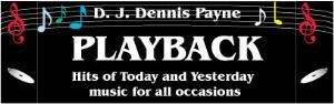 DJ DENNIS PAYNE of PLAYBACK DJ SERVICE