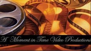 A Moment In Time Video Productions