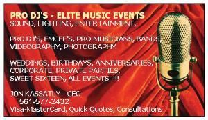 ELITE MUSIC EVENTS.COM  *561.577.2432 PRO DJ'S & MC'S *PRO LIGHTS & SOUND * WEDDINGS, PARTIES & MORE