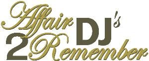 Affair 2 Remember DJ's