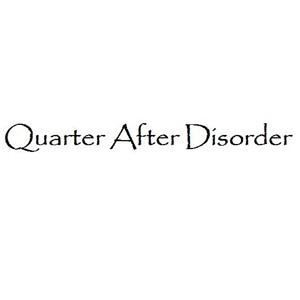 Quarter After Disorder