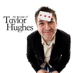The Magic of Taylor Hughes