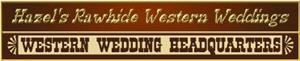 Hazels Rawhide Western Weddings