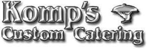 Komp&#39;s Custom Catering, Hartford  Delicious Food, Great Service, Unsurpassed Value