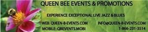 Queen Bee Events & Promotions, Caledon — Queen Bee Events & Promotions providing the best in Live Jazz & Blues in Brampton Ontario. Corporate and Private Events Planners.