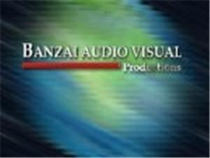 Banzai Audio Visual Productions, Inc