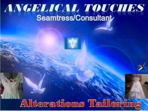 Angelical Touches Master Seamstress/Alterations/ Bridal & Garment Consultant