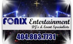 Fonix Entertainment - Premier DJ's - Preferred Event Planner & Atlanta Venue's DJ Source