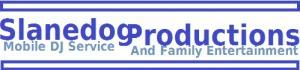 Slanedog Productions Mobile DJ Service and Family Entertainment