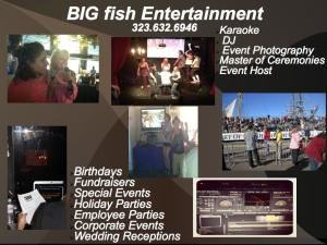 Big Fish Entertainment, Pasadena — Guarenteed to work on any budget! Call for your personal pricing package!