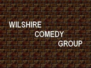WILSHIRE COMEDY GROUP, Oakdale
