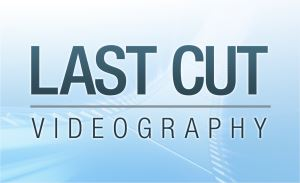 Last Cut Videography