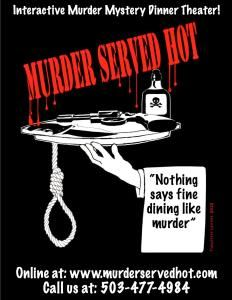 MURDER SERVED HOT(Interactive Murder Mystery Dinner Theater), Portland