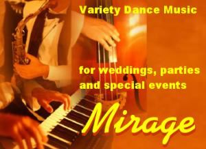Mirage Band, San Diego — The MIRAGE band is a variety dance band that plays elegant and sophisticated background and dance music for special events.  They play smooth jazz, standards, show tunes, pop and rock hits from all decades.  MIRAGE is perfect for welcome receptions, dinners, award ceremonies and dancing for all corporate as well as social events and parties.  When the image needs to be upscale and topnotch, MIRAGE is the band you need.