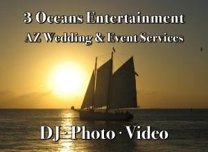 3 Oceans Entertainment, Phoenix — 3 Oceans Entertainment - Arizona Wedding and Event DJ Photo Video Services - Experienced, Affordable, Friendly and Fun!