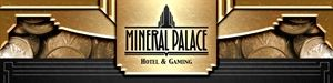 Mineral Palace Hotel and Gaming