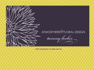 Atmosphere & Floral Design By Tammy Beth Becker