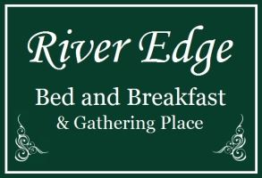 River Edge Bed and Breakfast & Gathering Place