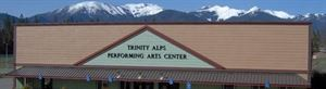 Trinity Alps Performing Arts Center