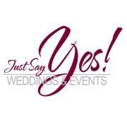 Just Say Yes! Weddings & Events