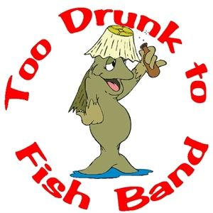 Too Drunk to Fish Band