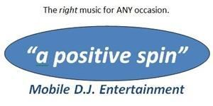 """a positive spin"" Mobile DJ Entertainment"