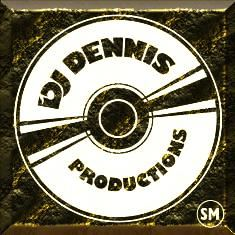 DJ DENNIS PRODUCTIONS