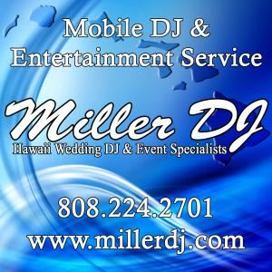 Miller DJ Hawaii LLC ~ Wedding & Event Specialists