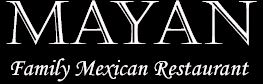 The Mayan Family Mexican Restaurant